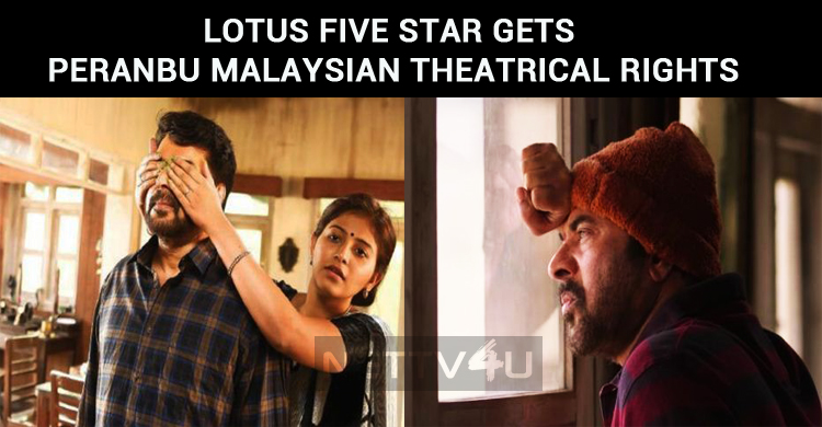 Lotus Five Star Gets The Malaysian Theatrical Rights Of Peranbu!