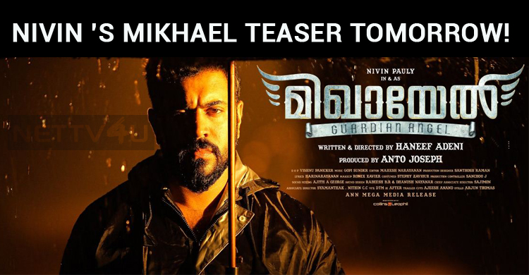 Nivin Pauly's Mikhael Teaser Will Be Out Tomorr..
