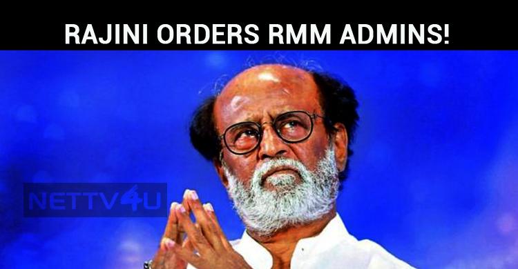 Rajini Orders Rajini Makkal Mandram Admins!