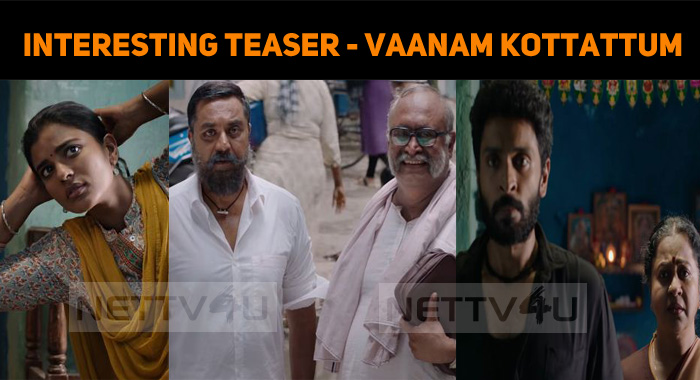 Interesting Teaser From Vaanam Kottattum!