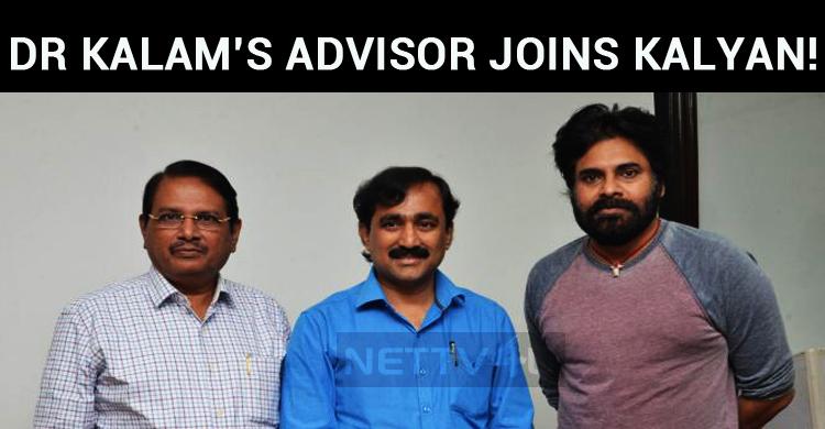 Abdul Kalam's Advisor Joins Pawan Kalyan!