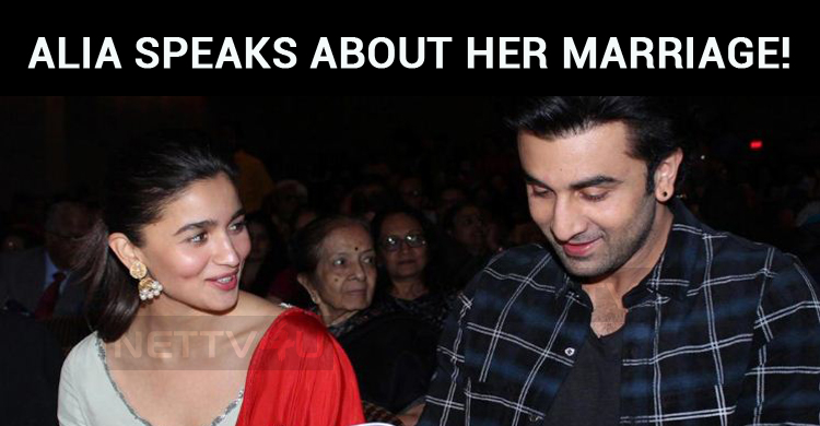 Alia Speaks About Her Marriage!