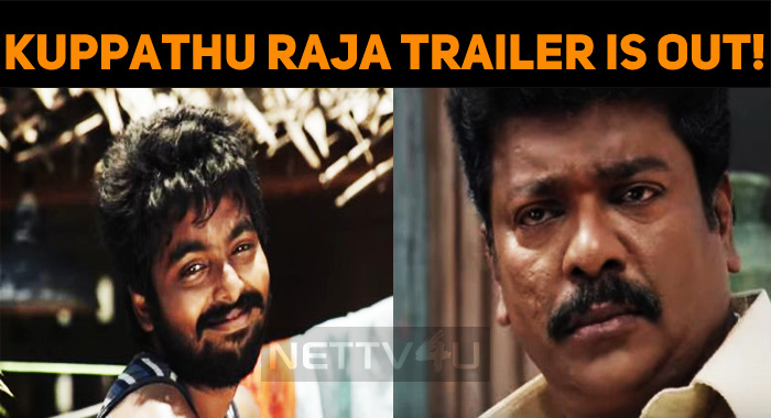 Kuppathu Raja Trailer Is Out!