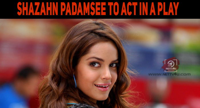 Shazahn Padamsee To Act In A Play