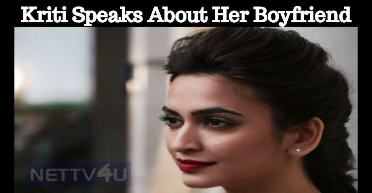 Kriti Kharbanda Speaks About Her Boyfriend!!!