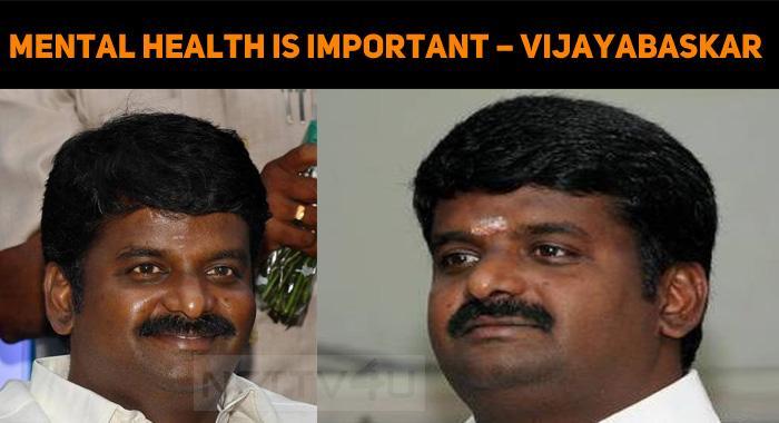 Mental Health Is Important – C Vijayabaskar