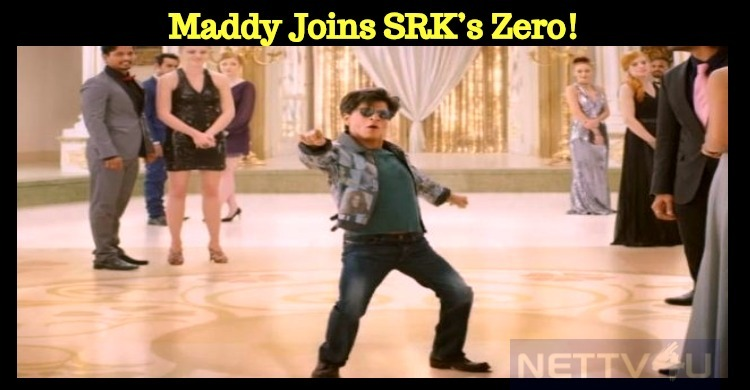 Maddy Joins SRK's Zero!