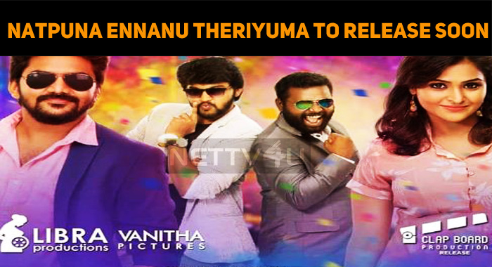 Finally, Natpuna Ennanu Theriyuma Gets A Releas..