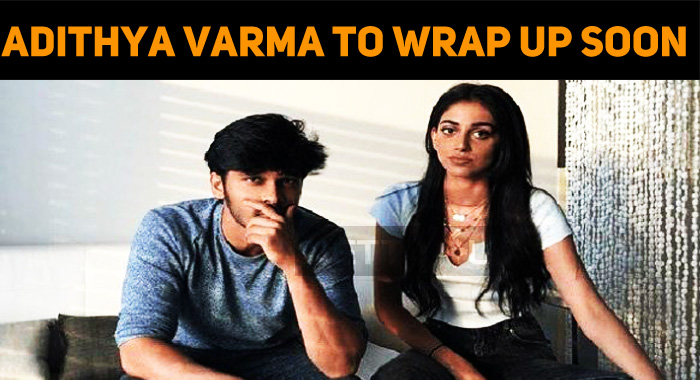 Just Ten More Days To Wrap Up Adithya Varma!