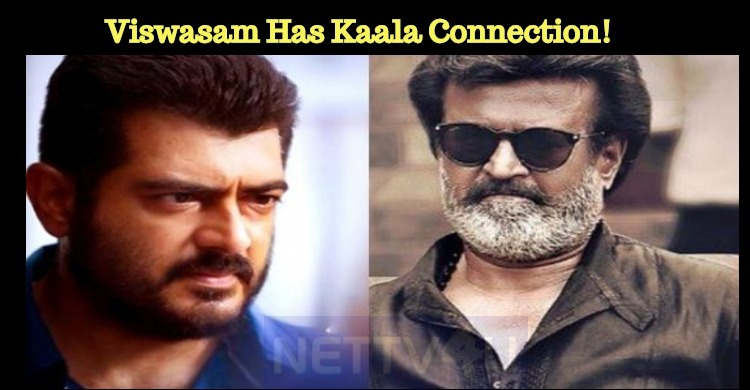 Viswasam Has Kaala Connection!