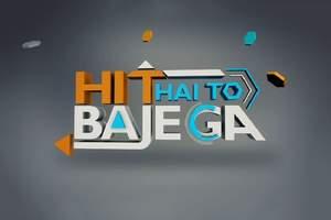 Hit Hai Toh Bajega