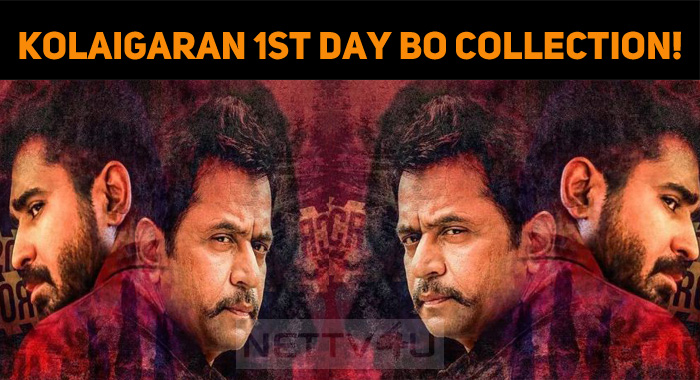 Kolaigaran's First Day Box Office Collection!