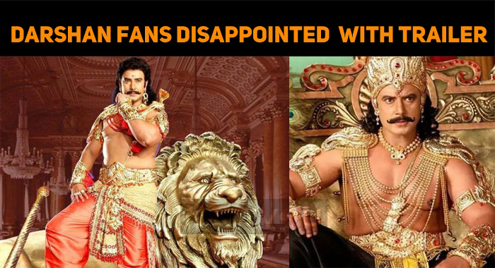 Darshan Fans Disappointed With Kurukshetra Trailer!