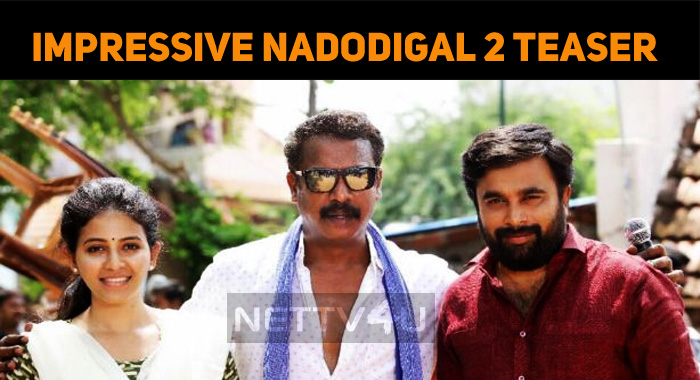 Impressive Nadodigal 2 Teaser Gets 1 Million Views!