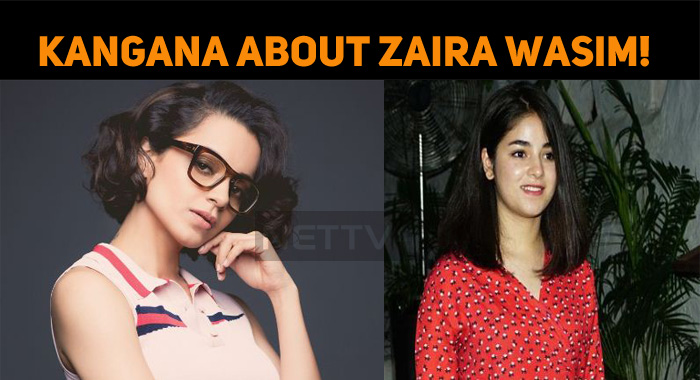 Kangana's Reply To The Question About Zaira Wasim!