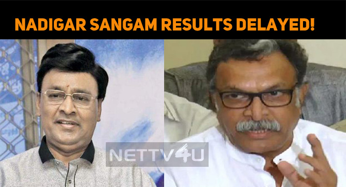 Nadigar Sangam Election Results Getting Delayed!