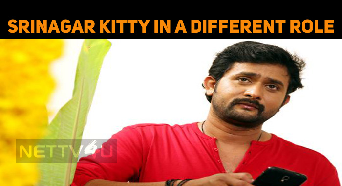 Srinagar Kitty To Do A Different Role In His Next!