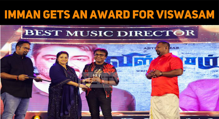 D Imman Gets The Best Music Director Award For Thala Ajith's Viswasam!