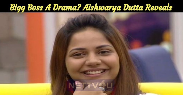 Is Bigg Boss A Drama? Aishwarya Dutta Reveals The Truth!
