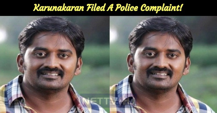 Karunakaran Filed A Police Complaint!