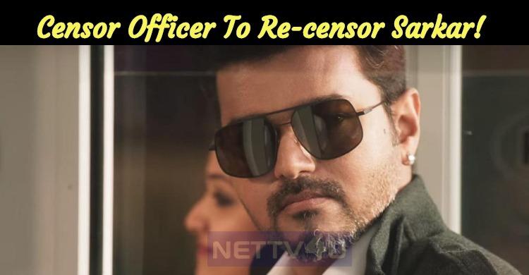 Censor Officer To Re-censor Sarkar!