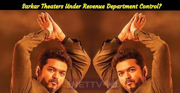 Sarkar Theaters Under Revenue Department Control?