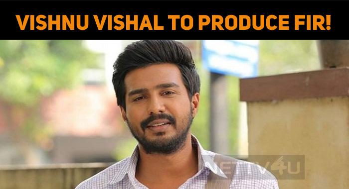 Vishnu Vishal To Produce FIR!