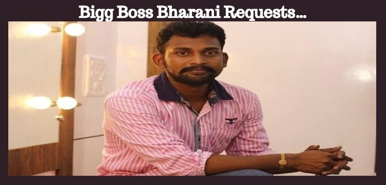 Bigg Boss Bharani Requests…