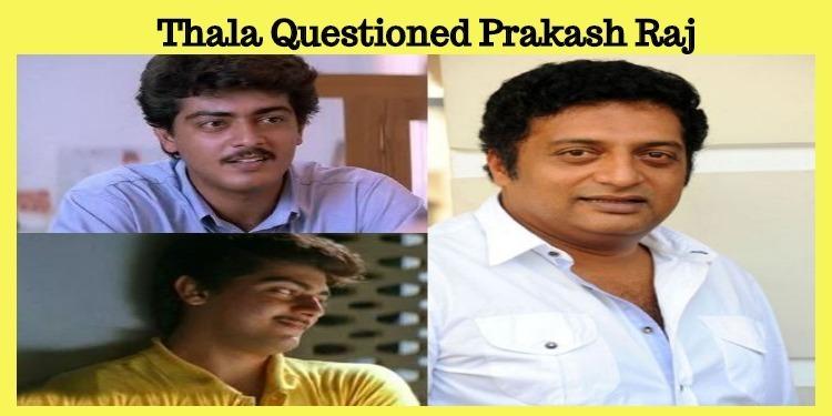 How Is My Acting, Sir - Ajith To Prakash Raj