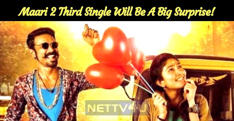 Maari 2 Third Single Will Be A Big Surprise!