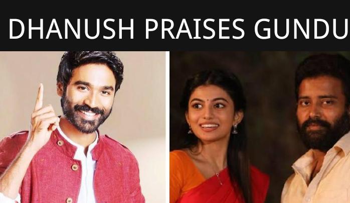 Dhanush Praises Gundu Movie!