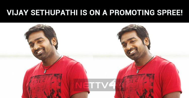 Vijay Sethupathi Is On A Promoting Spree!