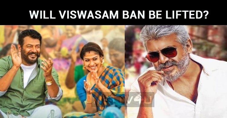 Will Viswasam Ban Be Lifted?