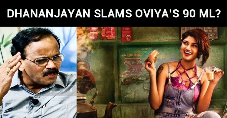 Dhananjayan Slams Oviya's 90 Ml?