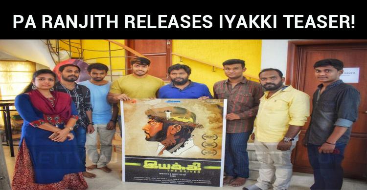 Pa Ranjith Releases Iyakki Teaser!