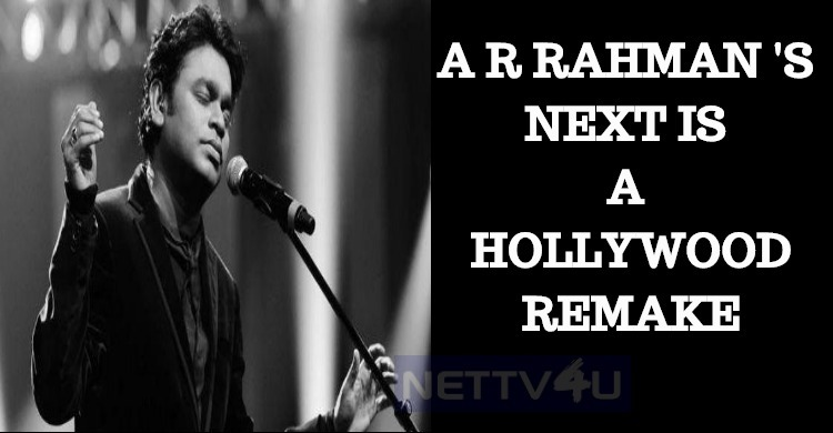 AR Rahman Composes For A Hollywood Remake!