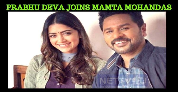 Mamta Mohandas Joins Prabhu Deva!
