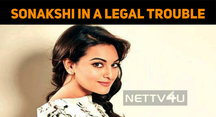 Will Sonakshi Sinha Be Arrested?