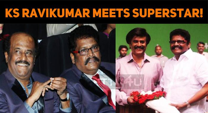 KS Ravikumar Meets Superstar!