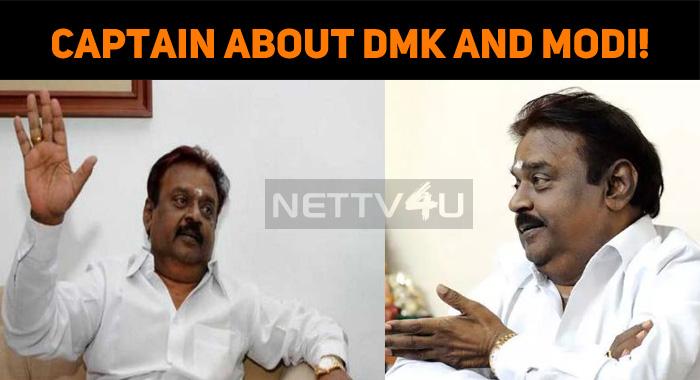 Vijayakanth Speaks About DMK And Modi!