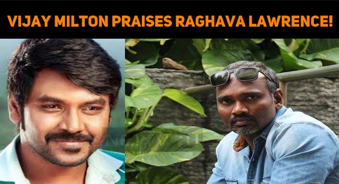 Popular Director Praises Raghava Lawrence!