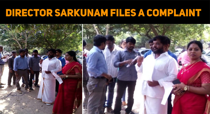 Director Sarkunam Files A Complaint!