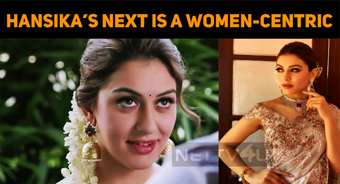 Hansika's Next Is A Female-Centric With Jyo's Director!