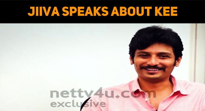 Jiiva Reveals About Kee!