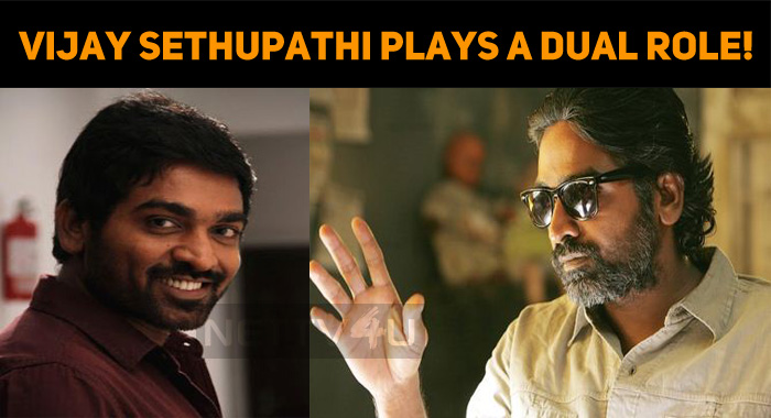 Vijay Sethupathi Plays A Dual Role!