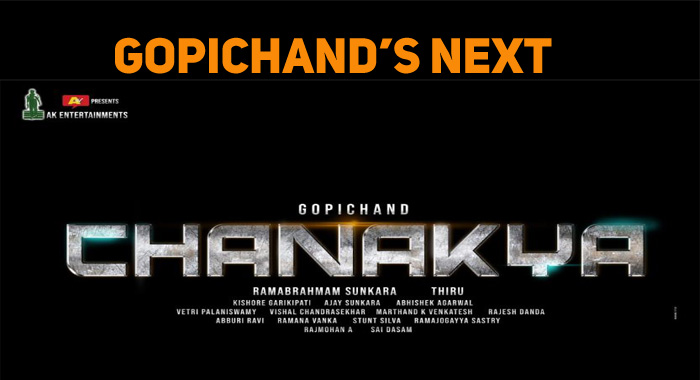 Gopichand's Next In Chanakya!