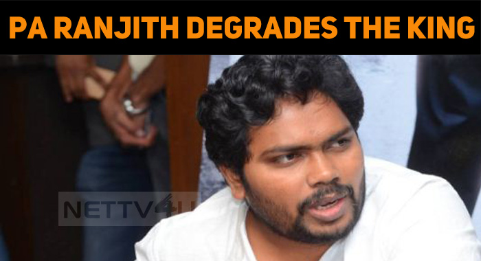 Pa Ranjith Degrades King Raja Raja Chozha!