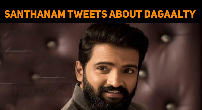 Santhanam's Tweet About Dagaalty First Look!