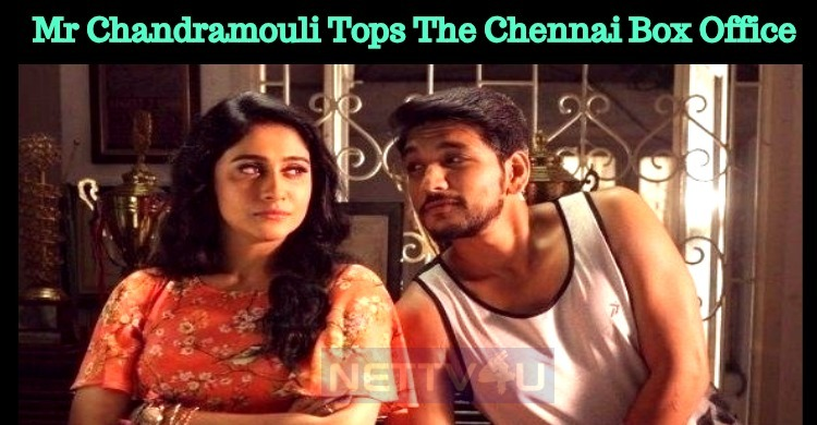 Mr Chandramouli Tops The Chennai Box Office Collection!