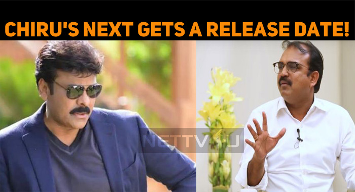 Chiranjeevi's Next Gets A Release Date!